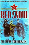 Red Snow: A Young Pole's Epic Search for His Family in Stalinist Russia