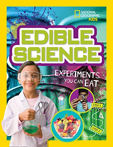 Edible Science: Experiments You Can Eat (Science & Nature)