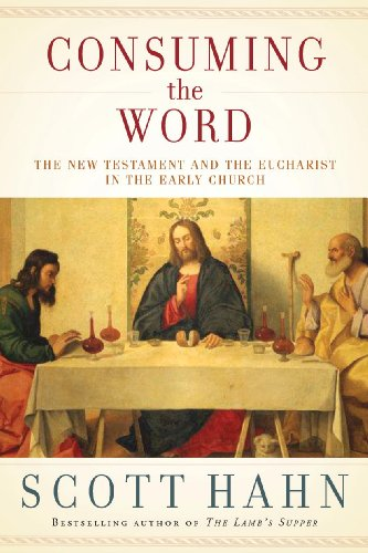 Consuming the Word: The New Testament and the Eucharist in the Early Church cover
