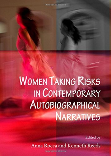 Women Taking Risks in Contemporary Autobiographical Narratives (Language and Literature) by Cambridge Scholars Publishing