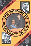 The Triumph of Democracy in Spain, Paul Preston, 041504314X