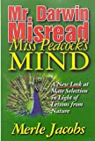 Mr. Darwin Misread Miss Peacock's Mind, Merle E. Jacobs, 0966591615