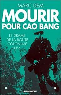 Mourir pour Cao Bang par Marc Dem