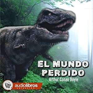 El Mundo Perdido [The Lost World] Audiobook