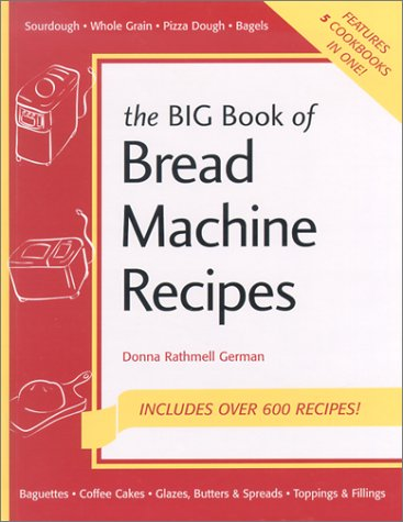 Big Book of Bread Machines (Nitty Gritty Cookbooks: Bread Books) by Donna Rathmell German