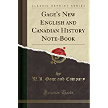 Gage's New English and Canadian History Note-Book (Classic Reprint)