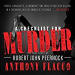 A Checklist for Murder: The True Story of Robert John Peernock | Anthony Flacco