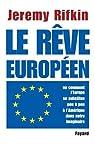 Le rêve européen ou comment l'Europe se substitue peu à peu à l'Amérique dans notre imaginaire par Rifkin