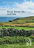 Gruel, Bread, Ale and Fish: Changes in the Material Culture related to Food Production in the North Atlantic 800-1300 AD (26) (Publications from the National Museum St)