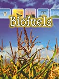 Biofuels, David Armentrout and Patricia Armentrout, 1606949063