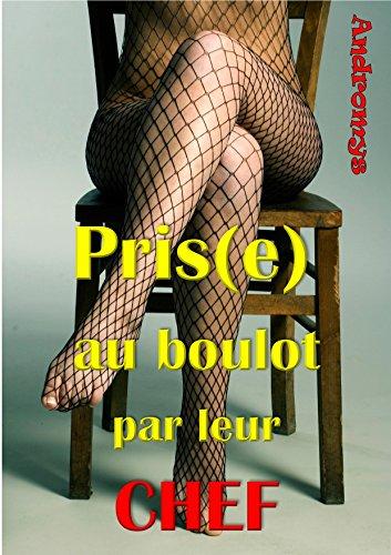 Pris(e) au boulot par leur chef !: Nouvelle érotique, sexe au boulot, Domination, Soumission (French Edition)