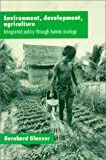 Environment, Development, Agriculture, Bernhard Glaeser, 1563246937