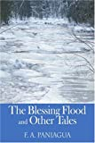 The Blessing Flood and Other Tales, F. Paniagua, 0595376231