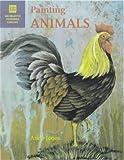 Painting Animals, Andy B. Jones and Andy Jones, 0823012794