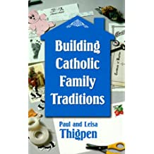 Building Catholic Family Traditions: The Spirituality of St. John of the Cross
