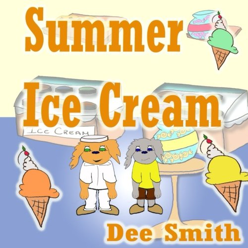 Summer Ice cream: Summer rhyming picture book for kids about summer joy at an ice cream shop during Summer. Great for Summer themed story times and summer read alouds.