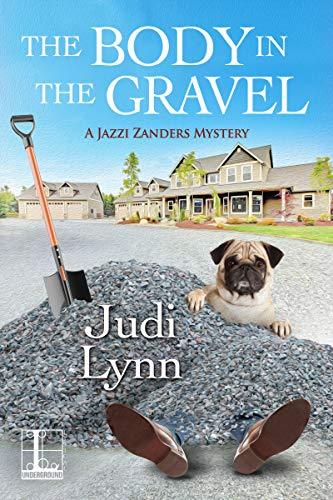 The Body in the Gravel (A Jazzi Zanders Mystery Book 3) by [Lynn, Judi]