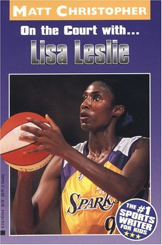 On the Court With. . .lisa Leslie (Athlete Biographies)