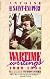 Wartime Writings 1939-1944, Antoine de Saint-Exupéry, Anne Morrow Lindbergh, Norah Purcell, 0156947404