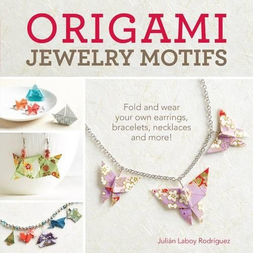 Earrings Motif Ruby (Origami Jewelry Motifs: Fold and Wear Your Own Earrings, Bracelets, Necklaces and More!)