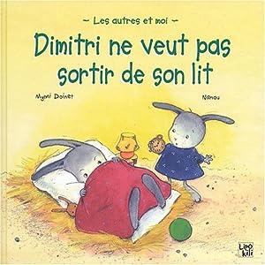 """Afficher """"Dimitri ne veut pas sortir de son lit"""""""