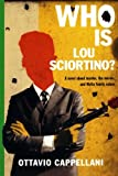 Front cover for the book Who Is Lou Sciortino?: A Novel About Murder, the Movies, and Mafia Family Values by Ottavio Cappellani