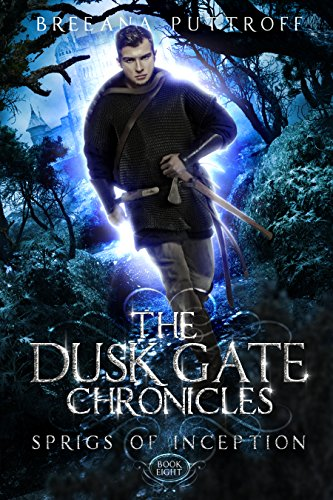 Sprigs of Inception (Dusk Gate Chronicles Book - Gates Eight