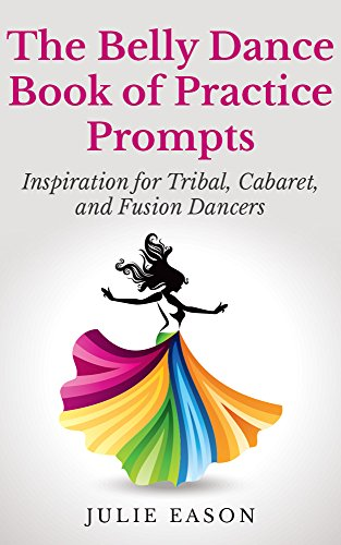 Amazon the belly dance book of practice prompts inspiration the belly dance book of practice prompts inspiration for tribal cabaret and fusion fandeluxe Images