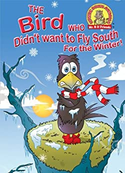 The Bird Who Didn't Want To Fly South For The Winter