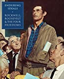 img - for Enduring Ideals: Rockwell, Roosevelt & the Four Freedoms book / textbook / text book