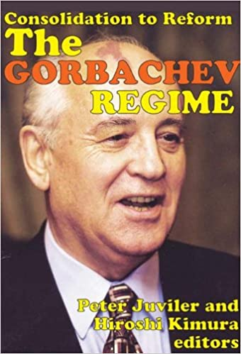 Download The Gorbachev Regime: Consolidation to Reform PDF, azw (Kindle), ePub