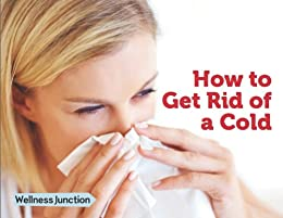 How To Get Rid Of A Cold by [Peters, Simon]