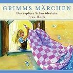 Das tapfere Schneiderlein / Frau Holle (Grimms Märchen)    Brüder Grimm