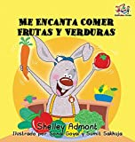 I Love to Eat Fruits and Vegetables (Spanish language edition): Spanish children's books, Spanish book for kids (Spanish Bedtime Collection) (Spanish Edition)