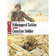 Hitlerjugend Soldier vs Canadian Soldier: Normandy 1944