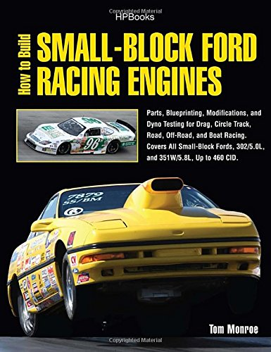 How to Build Small-Block Ford Racing Engines HP1536: Parts, Blueprinting, Modifications, and Dyno Testing for Drag, Circle Track,Road , Off-Road, and ... All Small-Block Fords, 302/5.0L, and351W/5. (Best Car To Build For Drag Racing)