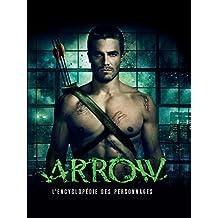 Arrow, l'encyclopédie des persnnages