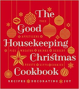 The Good Housekeeping Christmas Cookbook Recipes Decorating Joy