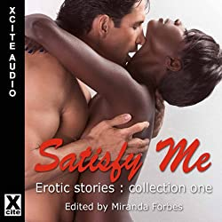 Satisfy Me: Erotic Stories Collection One