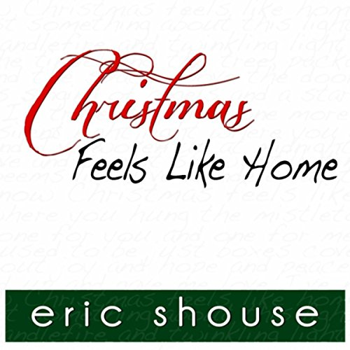 christmas feels like home eric shouse mp3 downloads. Black Bedroom Furniture Sets. Home Design Ideas