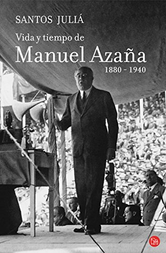 Descargar Libro Vida Y Tiempo De Manuel Azaña Fg Santos Julia