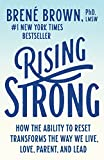 Books : Rising Strong: How the Ability to Reset Transforms the Way We Live, Love, Parent, and Lead