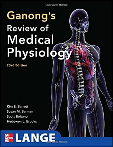 Ganong's Review of Medical Physiology, 23rd Edition (LANGE Basic Science) by Barrett, Kim E., Barman, Susan M., Boitano, Scott, Brooks, Heddwen (July 24, 2009) 23