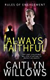 Always Faithful (Rules of Engagement Book 1)
