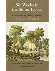 Six Weeks in the Sioux Tepees: A Narrative of Indian Captivity
