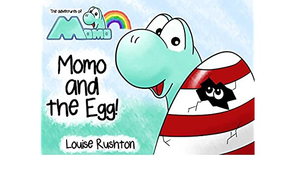 Momo and the Egg!: The Adventures of Momo (Momo the Dino) (English ...