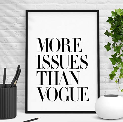 More Issues Than Vogue Fashion Inspirational Print Home Decor Typography Poster Wall Art