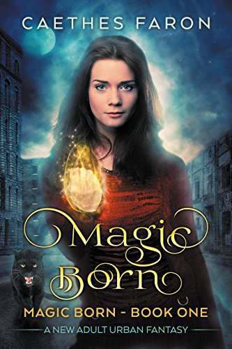 Magic Born (The Elustria Chronicles: Magic Born Book 1) by [Faron, Caethes]