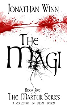 The Magi (The Martuk Series, Book Five) by [Winn, Jonathan]