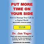 Put More Time on Your Side: How to Manage Your Life in a Digital World (Second Edition, Revised and Updated) | Jan Yager